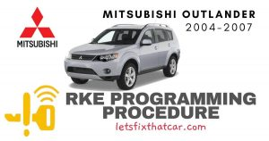 KeyFob RKE Programming Procedure-Mitsubishi Outlander 2004-2007