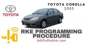 KeyFob RKE Programming Procedure-Toyota Corolla 2005