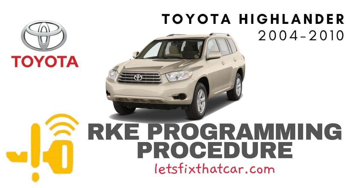 KeyFob RKE Programming Procedure-Toyota Highlander 2004-2010