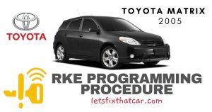 KeyFob RKE Programming Procedure-Toyota Matrix 2005