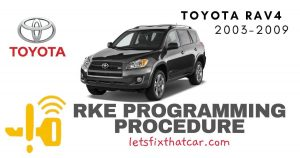 KeyFob RKE Programming Procedure-Toyota RAV4 2003-2009