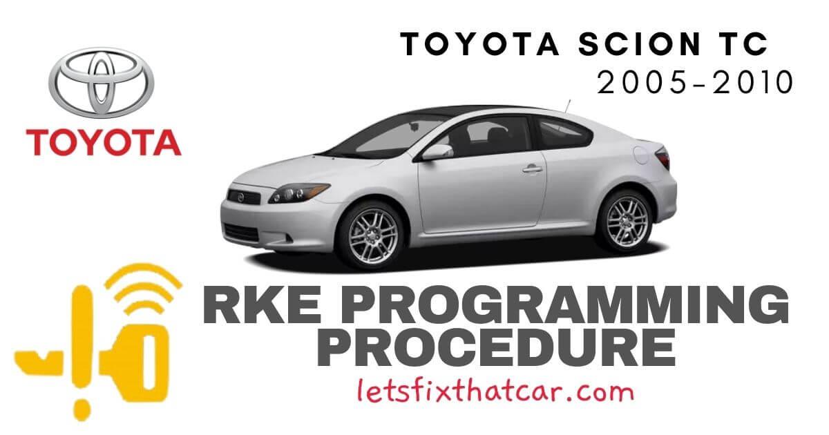 KeyFob RKE Programming Procedure-Toyota Scion TC 2005-2010