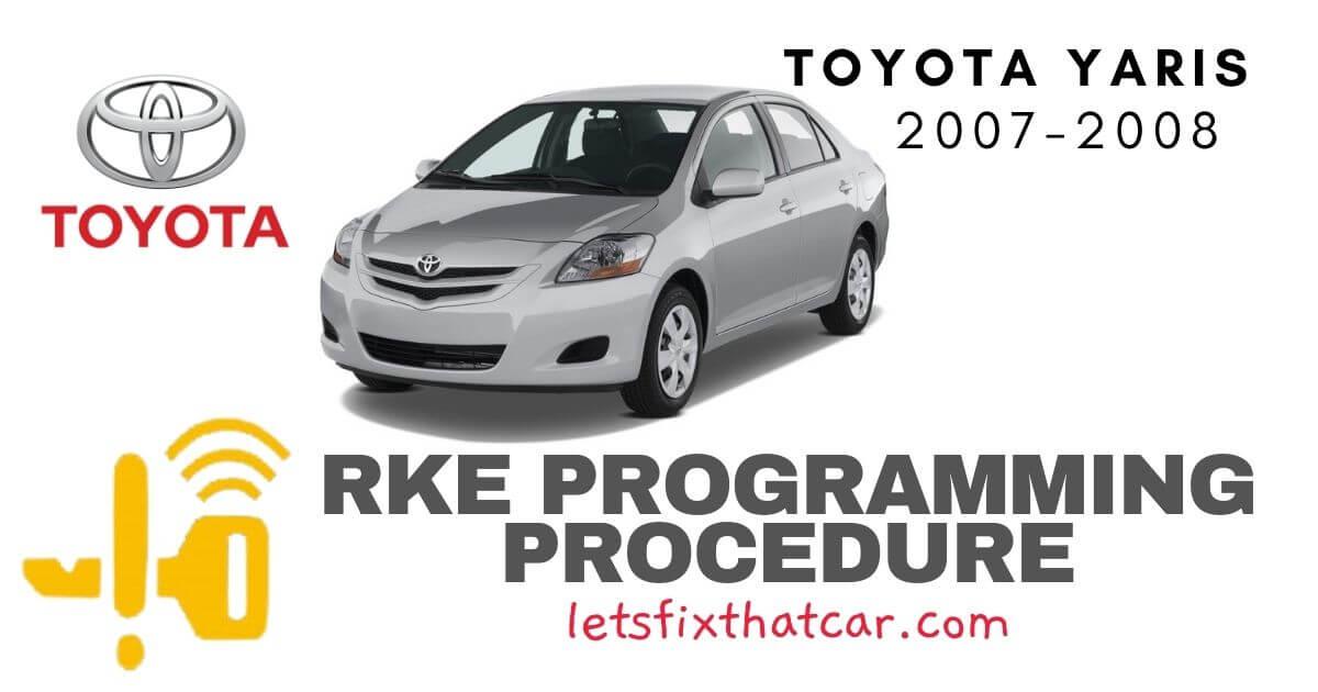 KeyFob RKE Programming Procedure Toyota Yaris 2007-2008