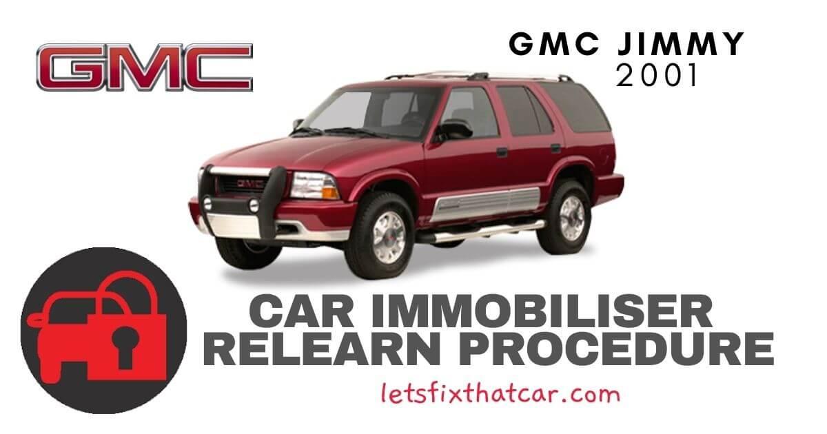 GMC Jimmy 2001 Vehicle Theft Deterrent Relearn Procedures